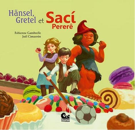 Hansel, Gretel et Saci
